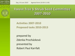 Forest Tree § Shrub Seed Committee 2007-2010