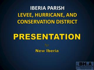 IBERIA PARISH LEVEE, HURRICANE, AND CONSERVATION DISTRICT