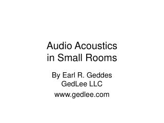Audio Acoustics  in Small Rooms