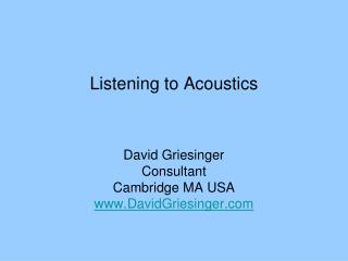Listening to Acoustics