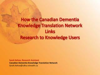 How the Canadian Dementia Knowledge Translation Network Links   Research to Knowledge Users