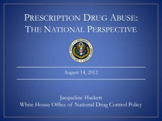Prescription Drug Abuse: The National Perspective