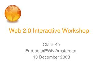 Web 2.0 Interactive Workshop