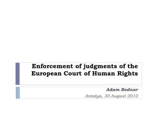 E nforcement of judgments of the European Court of Human Rights