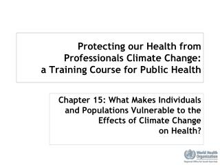 Protecting our Health from Professionals Climate Change:  a Training Course for Public Health