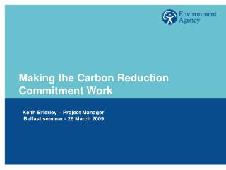 Making the Carbon Reduction Commitment Work