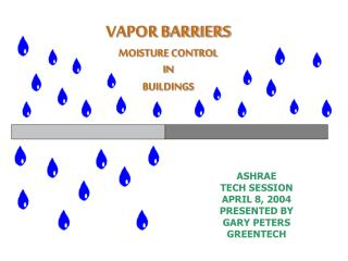 VAPOR BARRIERS MOISTURE CONTROL IN BUILDINGS
