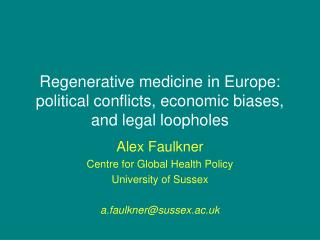 Regenerative medicine in Europe: political conflicts, economic biases, and legal loopholes