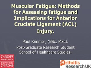 Muscular Fatigue: Methods for Assessing fatigue and Implications for Anterior Cruciate Ligament (ACL) Injury.