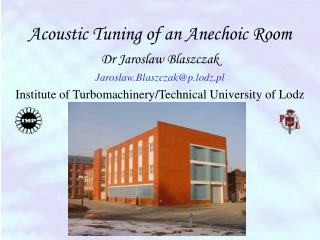 Acoustic Tuning of an  Anechoic Room
