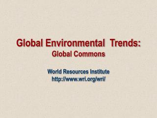 Global Environmental  Trends:  Global Commons
