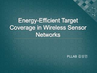 Energy-Efficient Target Coverage in Wireless Sensor Networks