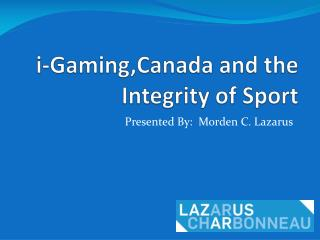 i- Gaming,Canada  and the Integrity of Sport