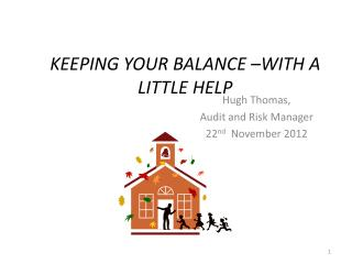 KEEPING YOUR BALANCE –WITH A LITTLE HELP