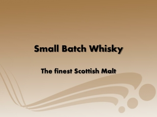Small Batch Reserve: The Finest Scottish Whisky