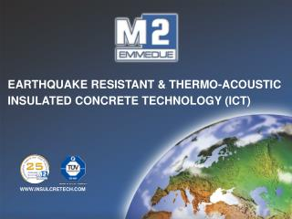 EARTHQUAKE RESISTANT & THERMO-ACOUSTIC  INSULATED CONCRETE TECHNOLOGY (ICT)