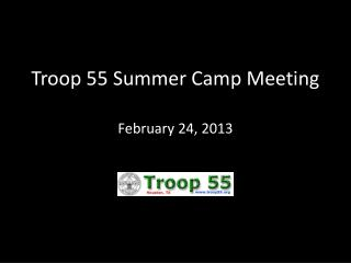 Troop 55 Summer Camp Meeting