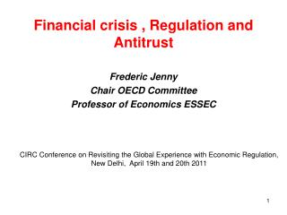 Financial crisis , Regulation and  Antitrust