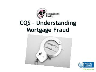 CQS – Understanding Mortgage Fraud