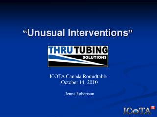 """ Unusual Interventions """