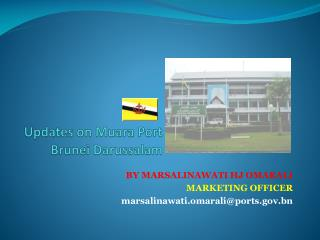 Updates on  Muara  Port Brunei Darussalam