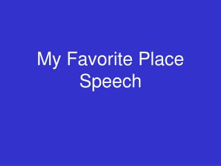 My Favorite Place Speech