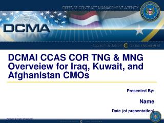 DCMAI CCAS COR TNG & MNG  Overveiew for Iraq, Kuwait, and Afghanistan CMOs