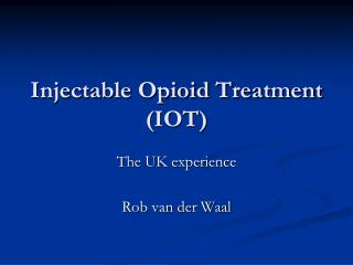 Injectable Opioid Treatment IOT
