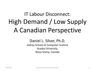 IT Labour Disconnect: High Demand / Low Supply A Canadian Perspective