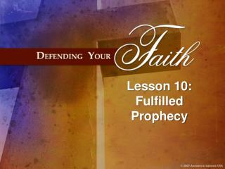 Lesson 10: Fulfilled Prophecy