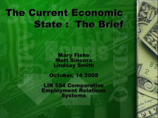 The Current Economic State :  The Brief