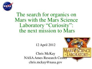 """The search for organics on Mars with the Mars Science Laboratory """"Curiosity"""": the next mission to Mars"""