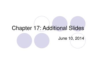 Chapter 17: Additional Slides