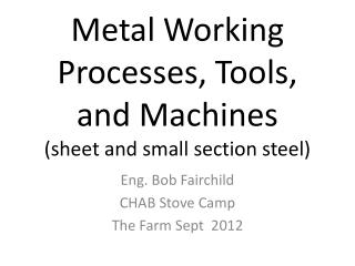 Metal Working Processes, Tools, and Machines (sheet and small section steel)