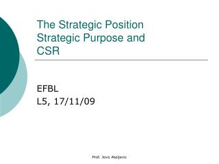 The Strategic Position Strategic Purpose and  CSR