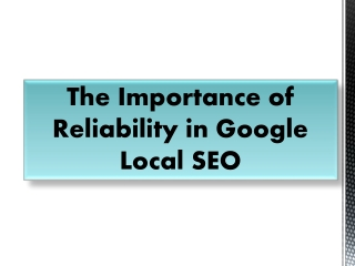 The Importance of Reliability in Google Local SEO