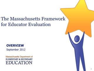 The Massachusetts Framework for Educator Evaluation