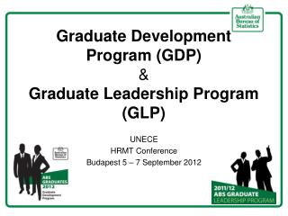 Graduate Development Program GDP  Graduate Leadership Program GLP