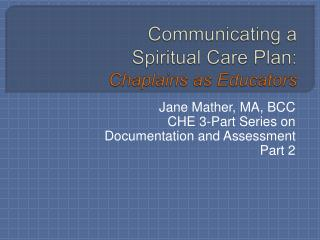 Communicating a  Spiritual Care Plan: Chaplains as Educators