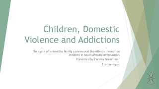 Children, Domestic Violence and Addictions