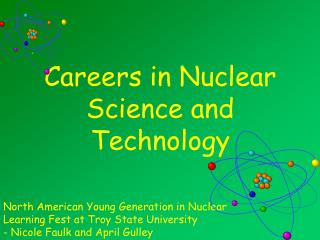 Careers in Nuclear Science and Technology