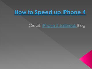 how to speed up iphone 4 or any idevices