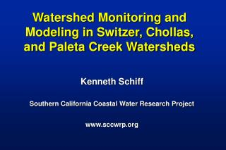 Watershed Monitoring and Modeling in Switzer, Chollas, and Paleta Creek Watersheds