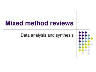 Mixed method reviews