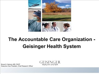 the accountable care organization - geisinger health system
