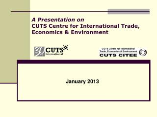A Presentation on CUTS Centre for International Trade, Economics  Environment