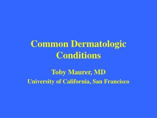 Common Dermatologic Conditions