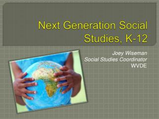 Next Generation Social Studies, K-12