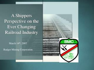 A Shippers Perspective on the Ever Changing Railroad Industry