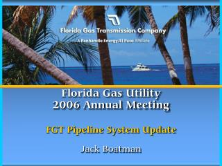Florida Gas Utility 2006 Annual Meeting